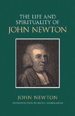 Image for The Life & Spirituality of John Newton: An Authentic Narrative (Sources of Evangelical Spirituality)