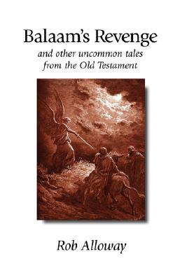 Image for Balaam's Revenge: And Other Uncommon Tales from the Old Testament