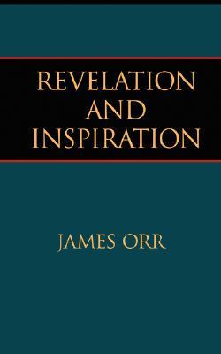 Revelation and Inspiration, Orr, James