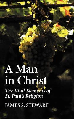 A Man in Christ, James S. Stewart