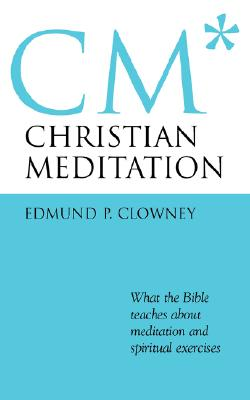 Christian Meditation, Clowney, Edmund P.