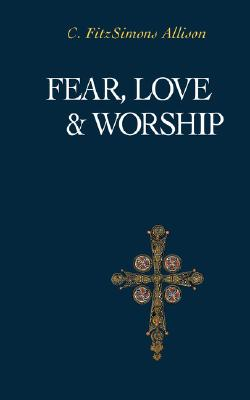 Image for Fear, Love, and Worship