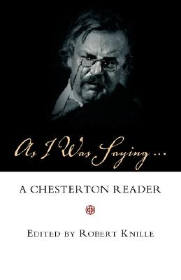 Image for As I Was Saying: A Chesterton Reader