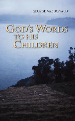 God's Words to His Children, GEORGE MACDONALD