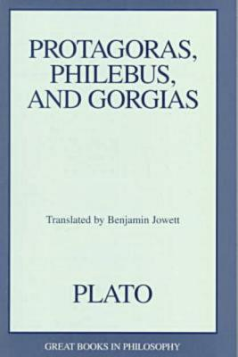Image for Protagoras, Philebus, and Gorgias (Great Books in Philosophy)