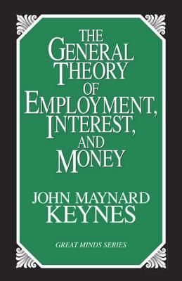 Image for The General Theory of Employment, Interest, and Money (Great Minds)