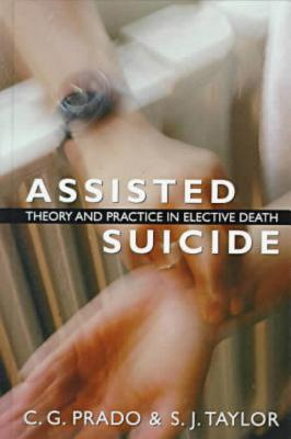 Image for Assisted Suicide: Theory and Practice in Elective Death
