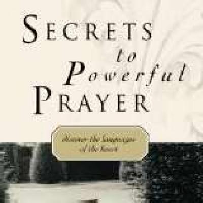 Image for Secrets To Powerful Prayer