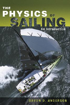The Physics of Sailing Explained, Anderson, Bryon D.