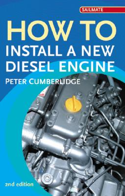 How to Install a New Diesel Engine (Sailmate), Peter Cumberlidge
