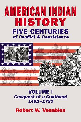 Image for American Indian History, Vol 1: Conquest of a Continent, 1492-1783