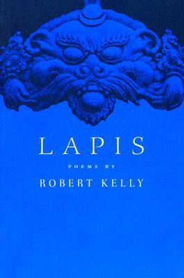 Lapis: Poems (A Black Sparrow Book), Robert Kelly