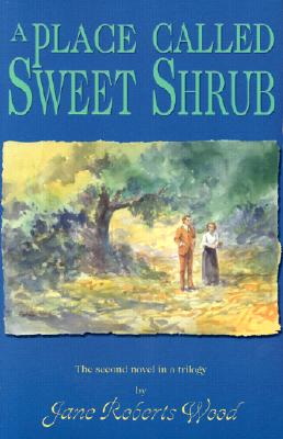 Image for A Place Called Sweet Shrub (Lucinda Richards Trilogy)
