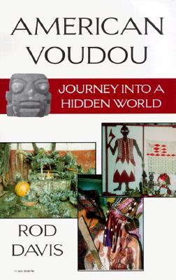 American Voudou: Journey into a Hidden World, ROD DAVIS
