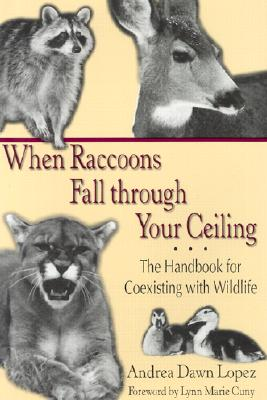 Image for WHEN RACCOONS FALL THROUGH YOUR CEILING