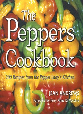 Image for The Peppers Cookbook: 200 Recipes from the Pepper Lady's Kitchen (Great American Cooking) [Paperback]