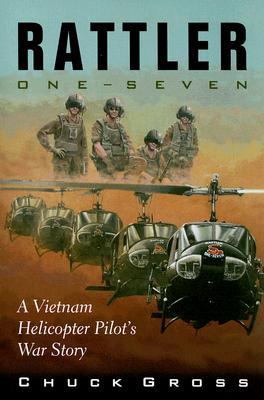 Rattler One-Seven: A Vietnam Helicopter Pilot's War Story, GROSS, Chuck