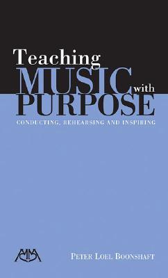 Teaching Music with Purpose, Peter Loel Boonshaft