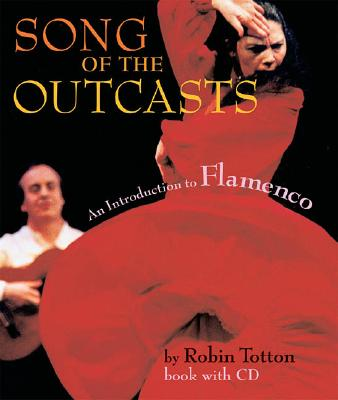 Image for Song of the Outcasts: An Introduction to Flamenco