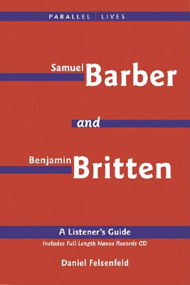 Image for Benjamin Britten & Samuel Barber: Their Lives and Their Music (Amadeus)