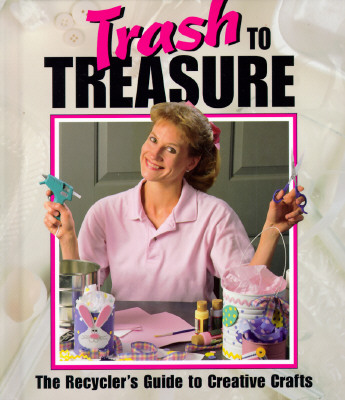 Image for Trash to Treasure: The Recycler's Guide to Creative Crafts (Memories in the Making Series)
