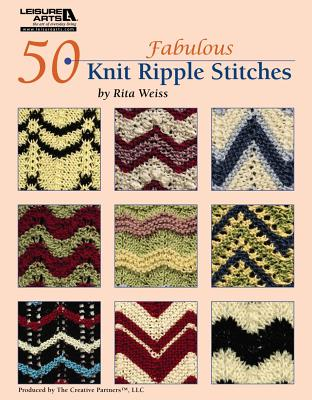50 Fabulous Knit Ripple Stitches (Leisure Arts #4922), Rita Weiss Creative Partners