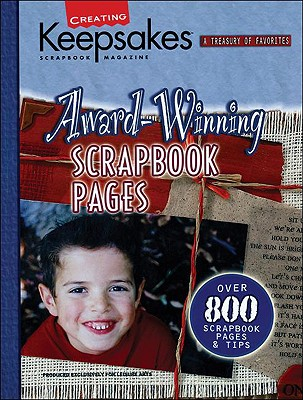 Creating Keepsakes Award-Winning Scrapbook Pages  (Leisure Arts #15932), Crafts Media LLC