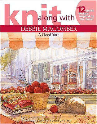 Image for Knit Along With Debbie Macomber - A Good Yarn (Leisure Arts #4135)