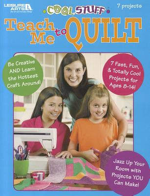 Image for Cool Stuff Teach Me To Quilt  (Leisure Arts #3896)