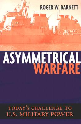 Image for Asymmetrical Warfare: Today's Challenge to U.S. Military Power (Issues in Twenty-First Century Warfare)