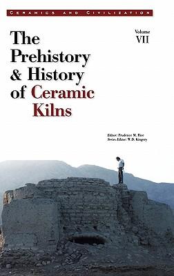 Image for Ceramics and Civilization: The Prehistory & History of Ceramic Kilns