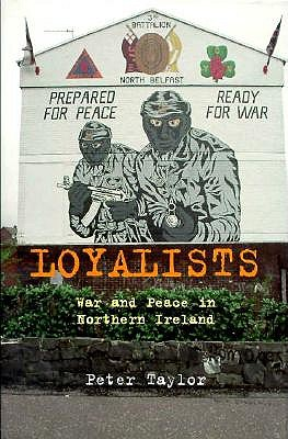 Image for Loyalists: War and Peace in Northern Ireland
