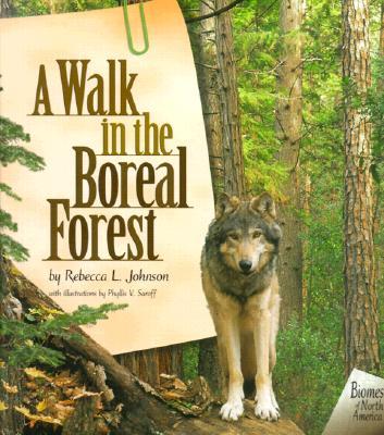 A Walk in the Boreal Forest (Biomes of North America), Johnson, Rebecca L.
