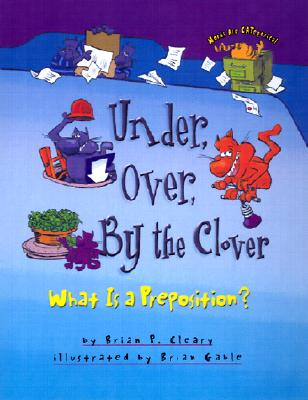 Under, Over, by the Clover (Words Are Categorical), Brian P. Cleary