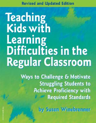 Image for Teaching Kids With Learning Difficulties in the Regular Classroom: Strategies and Techniques Every Teacher Can Use to Challenge and Motivate Struggling Students