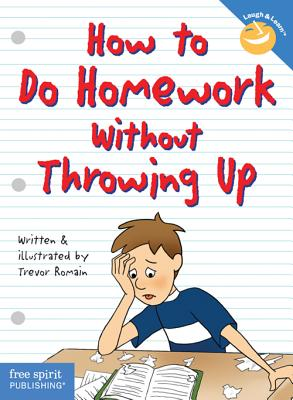 How to Do Homework Without Throwing Up (Laugh & Learn®), Trevor Romain