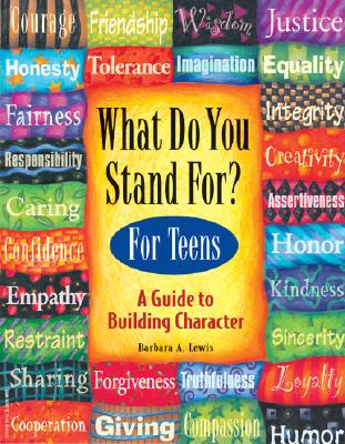 Image for What Do You Stand For? For Teens: A Guide to Building Character