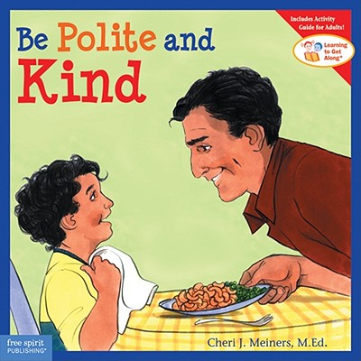 Be Polite and Kind (Learning to Get Along®), Cheri J. Meiners