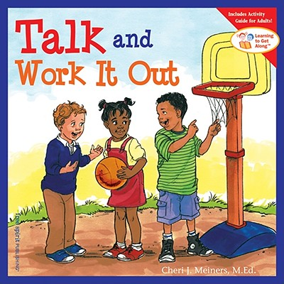 Talk and Work It Out (Learning To Get Along), Cheri J. Meiners