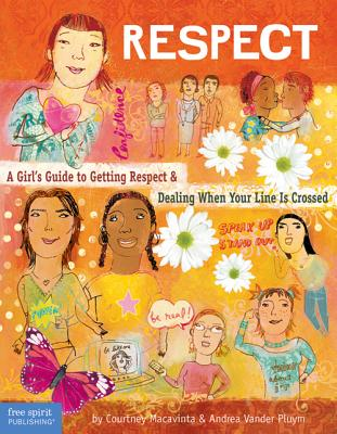 Image for Respect: A Girl's Guide to Getting Respect & Dealing When Your Line Is Crossed