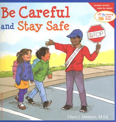 Image for Be Careful and Stay Safe (Learning to Get Along®)