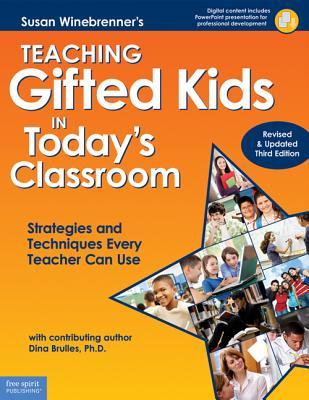 Image for TEACHING GIFTED KIDS IN TODAY'S CLASSROOM STRATEGIES AND TECHNIQUES EVERY TEACHER CAN USE