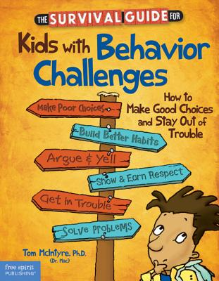 Image for The Survival Guide for Kids With Behavior Challenges: How to Make Good Choices and Stay Out of Trouble