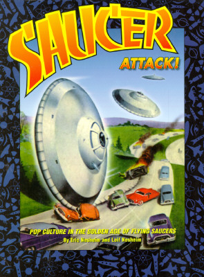 Image for Saucer Attack - Pop Culture in the Golden Age of Flying Saucers