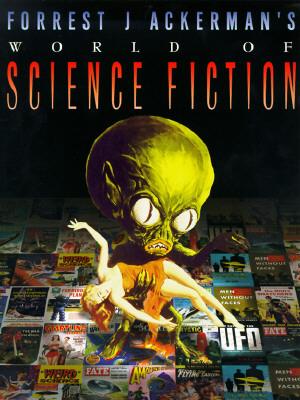 Forrest J. Ackerman's World Of Science Fiction (SIGNED), Ackerman, Forrest J.