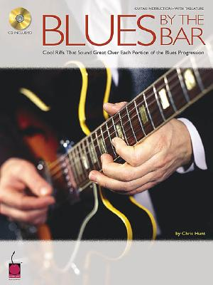 Image for Blues by the Bar: Cool Riffs That Sound Great over Each Portion of the Blues Progression