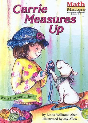 Carrie Measures Up (Math Matters (Kane Press Paperback)), Aber, Linda Williams