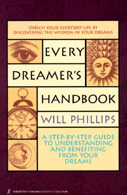 Image for Every Dreamer's Handbook: A Step-By-Step Guide to Understanding and Benefiting from Your Dreams