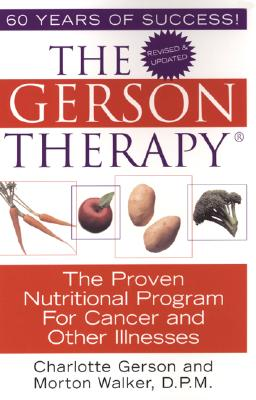 Image for The Gerson Therapy: The Proven Nutritional Program for Cancer and Other Illnesses