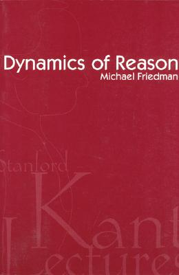 Image for Dynamics of Reason (Kant Lecture Series)